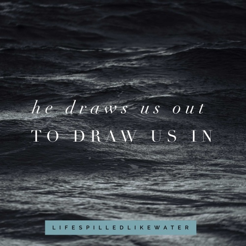 Drawn Out To Be Drawn In Lifespilledlikewater